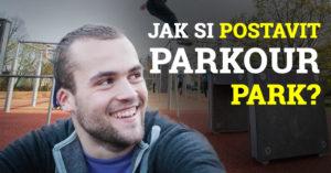 (1/2) Gabriel Harangi: Jak se staví parkour parky?