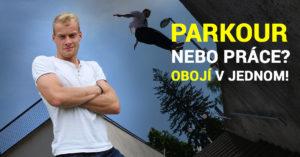 Lubomír 'Lubo' Baum: Jde se uživit parkourem? Ano! Lubo je důkaz.