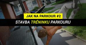 JnP #2 – Jak stavět trénink parkouru?