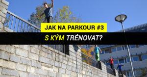 JnP #3 – Trénovat parkour sám, ve dvou či ve skupině?